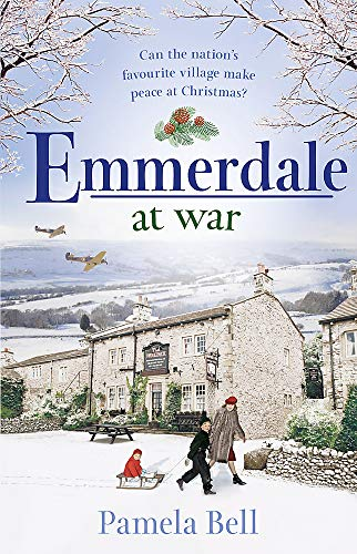 Emmerdale at War: an uplifting and romantic read perfect for nights in (Emmerdale, Book 3)