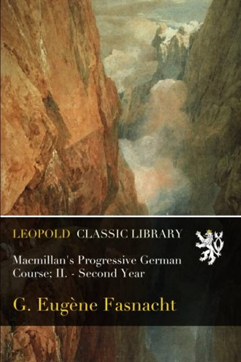 アテンダントシリング静かにMacmillan's Progressive German Course; II. - Second Year