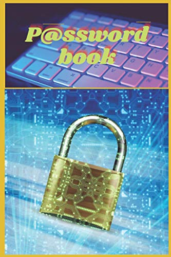 PASSWORD BOOK: 6 x 9 inch (15 x 23 cm) notebook - 105 pages - To write down all your passwords.