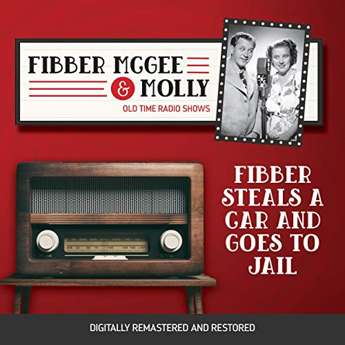 Couverture de Fibber McGee and Molly: Fibber Steals a Car and Goes to Jail