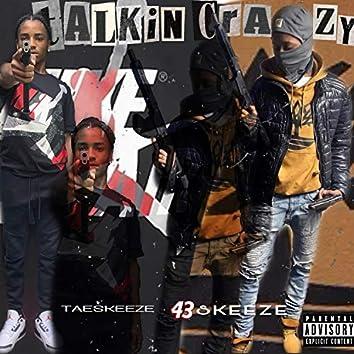 Talkin' Crazy (feat. 43 Skeeze)