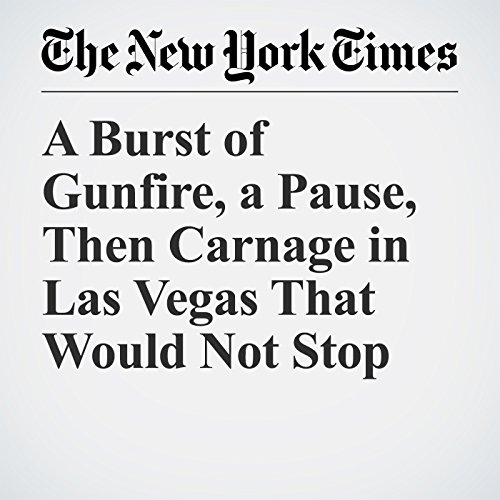 A Burst of Gunfire, a Pause, Then Carnage in Las Vegas That Would Not Stop copertina