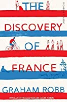 The Discovery of France: Picador Classic by Graham Robb(2016-02-25)