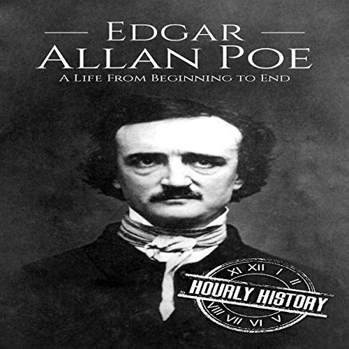 Edgar Allan Poe: A Life from Beginning to End audiobook cover art