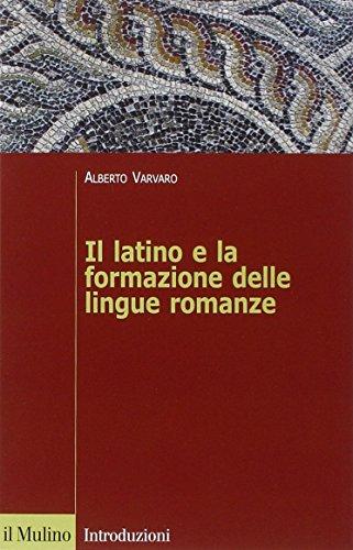 Il latino e la formazione delle lingue romanze