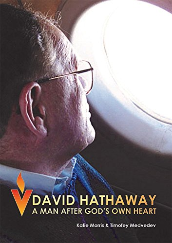 David Hathaway: A man after God's own heart: The Official Biography (English Edition)