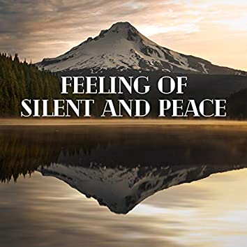 Feeling of Silent and Peace