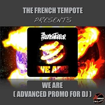WE ARE (ADVANCED PROMO FOR DJ)