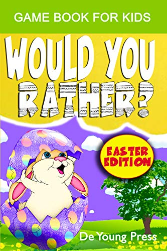 Would You Rather? Easter Edition Game Book For Kids : An Easter's Celebration Themed Interactive Questions For Family and Friends, Children, Girls, Boys ... Aged 2, 4, 8, 12 and Up (English Edition)