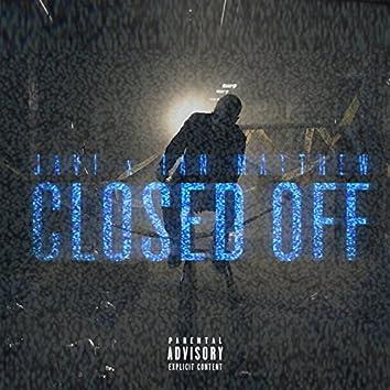 Closed Off