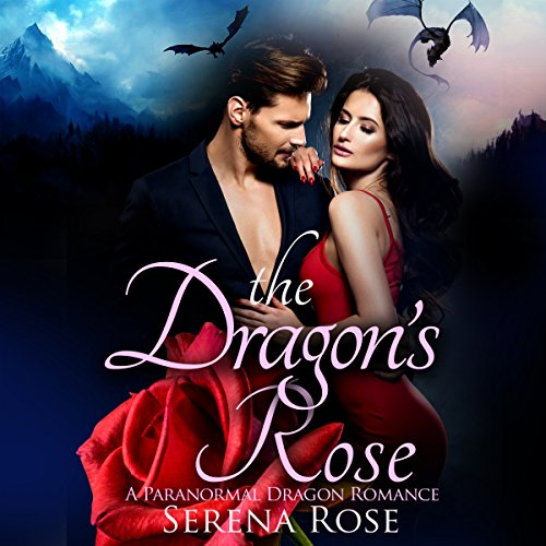 The Dragon's Rose: A Dragon Shifter Romance audiobook cover art