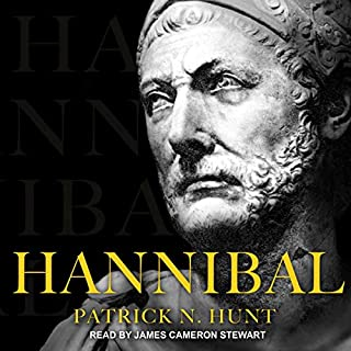 Hannibal                   By:                                                                                                                                 Patrick N. Hunt                               Narrated by:                                                                                                                                 James Cameron Stewart                      Length: 11 hrs and 27 mins     24 ratings     Overall 4.8