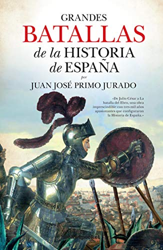 Grandes batallas de la historia de España (Ensayo y divulgación (Bolsillo))