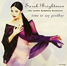 Time To Say Goodbye (Mini Disc) by Sarah Brightman & the London Symphony Orch. (1997-12-17)