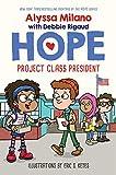 Project Class President (Alyssa Milano s Hope #3) (3)