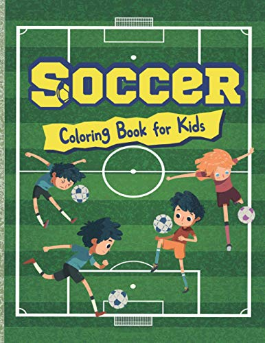 Soccer Coloring Book for Kids: Funny Gift for Children ages 4-8 who loves Soccer | Workbook Activity Sheets at Home | Cute Images to Inspire ... Holidays | Cool Christmas or Birthday Present