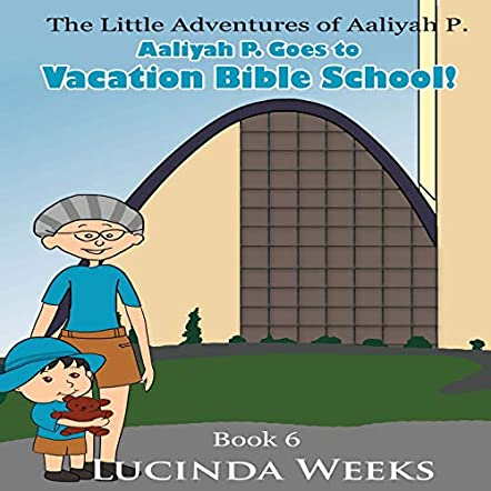 Aaliyah P. Goes to Vacation Bible School