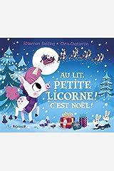 Au lit petite licorne ! C'est Noël ! (French Edition) Hardcover