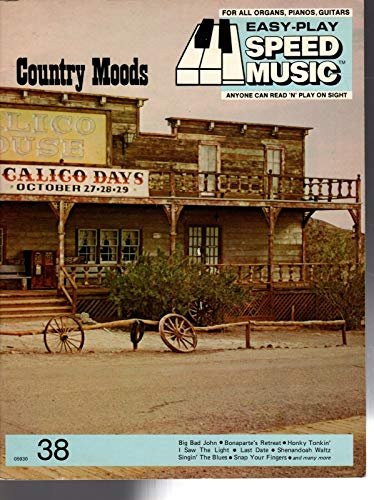 Country Moods (Easy-Play Speed Music, For All Organs, Pianos, Guitars. # 38)