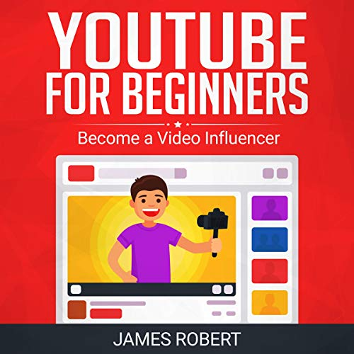 YouTube for Beginners: Become a Video Influencer cover art