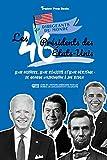 Les 46 présidents des États-Unis: Leur histoire, leur réussite et leur héritage: de George Washington à Joe Biden (livre de l'Histoire américaine pour les jeunes, les adolescents et les adultes)