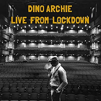 Dino Archie: Live from Lockdown