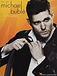 Michael Buble: To Be Loved: Vocal-Piano