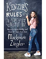 Ziegler, M: Kenzie's Rules for Life: How to Be Happy, Healthy, and Dance to Your Own Beat
