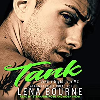 Tank     Devil's Nightmare MC, Book 2              Written by:                                                                                                                                 Lena Bourne                               Narrated by:                                                                                                                                 Stephanie Rose,                                                                                        Aiden Snow                      Length: 5 hrs and 50 mins     Not rated yet     Overall 0.0