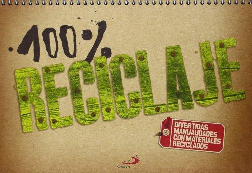 100% Reciclaje: Divertidas manualidades con materiales reciclados (Actividades y destrezas)