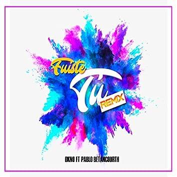 Fuiste Tu (feat. Pablo Betancourth) [Remix]