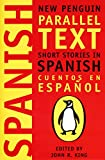 Short Stories in Spanish: New Penguin Parallel Text (Spanish and English Edition)