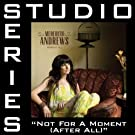 Not For A Moment (After All) (Studio Series Performance Track)