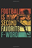 Football Is My Second Favorite F-Word: Blank Lined Journal Gift, 6x9, Distressed Vintage Retro Designs For Football Lovers