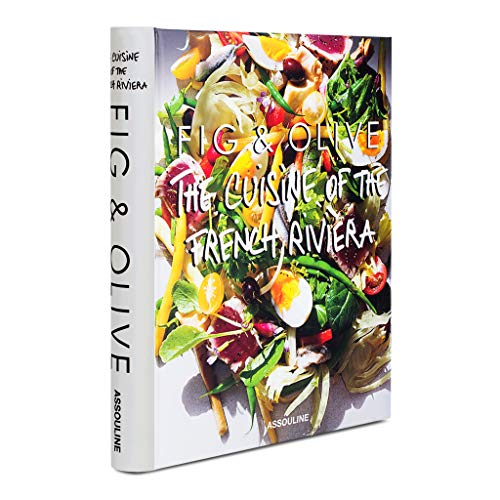 Fig & Olive: Cuisine of the French Riviera (Connoisseur)