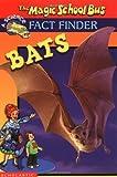 Bats (The Magic School Bus Fact Finder)