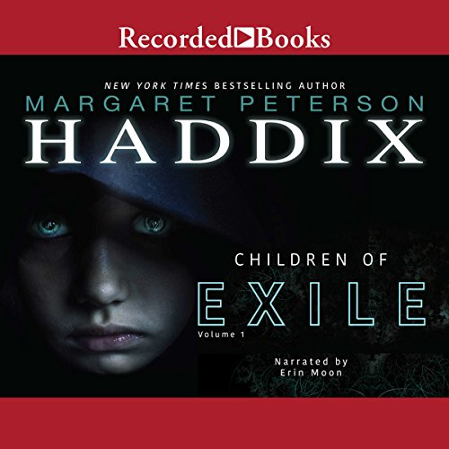 Children of Exile                   By:                                                                                                                                 Margaret Peterson Haddix                               Narrated by:                                                                                                                                 Erin Moon                      Length: 7 hrs and 8 mins     Not rated yet     Overall 0.0