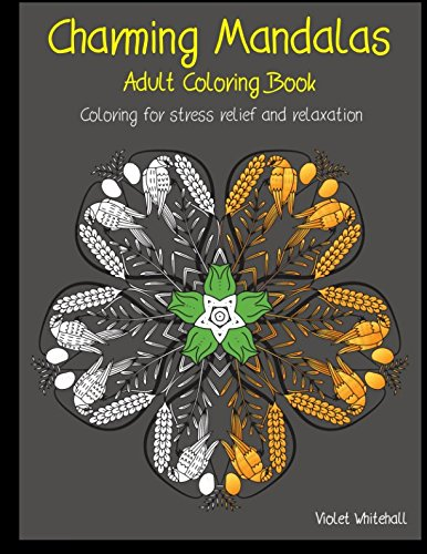 Charming Mandalas - Adult Coloring Book: Coloring for stress relief and relaxation