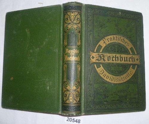 Bestell.Nr. 920548 Henriette Davidis Praktisches Kochbuch für die gewöhnliche und feinere Küche mit besonderer Berücksichtigung der Anfängerinnen und angehenden Hausfrauen