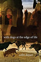Colin Dayan book with dogs at the edge of life