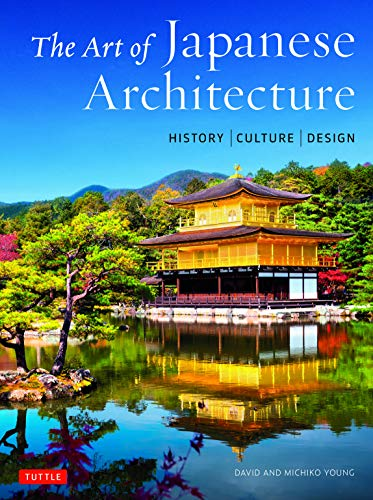 Young, D: Art of Japanese Architecture: History / Culture / Design