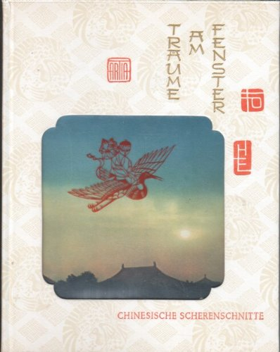 Träume am Fenster, chinesische Scherenschnitte, Aufnahmen und Buchgestaltung von Werner und B. Forman, Text von Josef Heizlar,