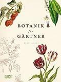 Botanik fr Grtner: Von Achselknospe bis Zwiebelpflanze. Die Wissenschaft der Pflanzen