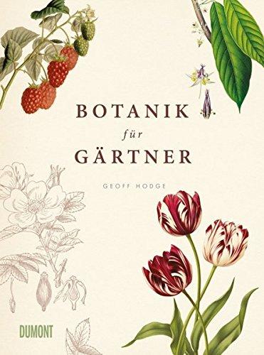 DuMont Buchverlag GmbH Botanik für Gärtner: Von Bild