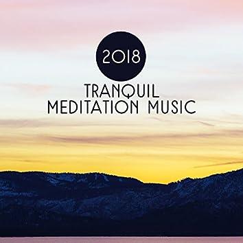 2018 Tranquil Meditation Music