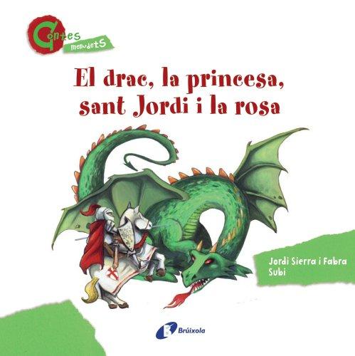El drac, la princesa, sant Jordi i la rosa (CONTES MENUDETS) (Catalá - A Partir De 3 Anys - Contes - Altres Contes)