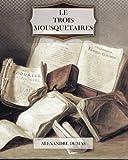 Le Trois Mousquetaires by Alexandre Dumas (2011-09-30) - CreateSpace Independent Publishing Platform - 30/09/2011