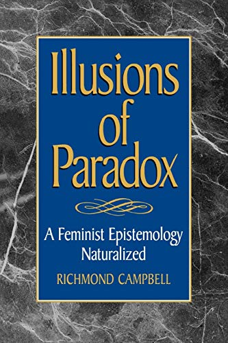 Illusions of Paradox: A Feminist Epistemology Naturalized