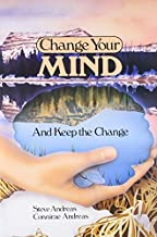 Change Your Mind and Keep the Change by Andreas, Steve, Andreas, Connirae (1988) Paperback
