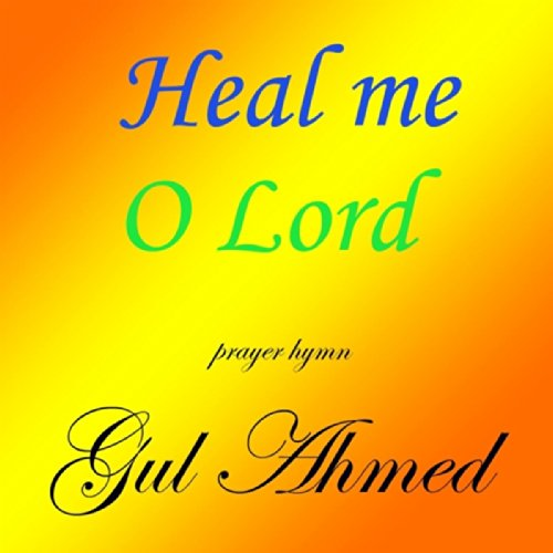 Heal Me O Lord